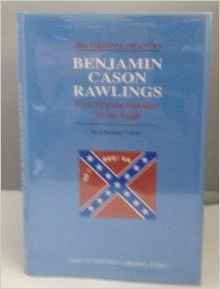 Benjamin Cason Rawlings: First Virginia Volunteer for the South  (A SIGNED COPY)Tribble, Byrd - Product Image