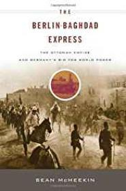 Berlin-Baghdad Express, The: The Ottoman Empire and Germany's Bid for World PowerMcMeekin, Sean - Product Image