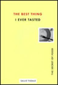 Best Thing I Ever Tasted, The  The Secret of Foodby: Tisdale, Sallie - Product Image