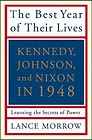 Best Year of Their Lives, The : Kennedy, Johnson, and Nixon in 1948: Learning the Secrets of PowerMorrow, Lance - Product Image