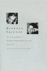 Between Friends: The Correspondence of Hannah Arendt and Mary McCarthy 1949-1975by: McCarthy, Mary - Product Image