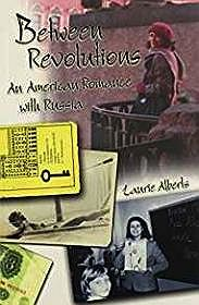 Between Revolutions: An American Romance with RussiaAlberts, Laurie - Product Image