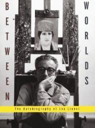 Between Worlds: The Autobiography of Leo Lionniby: Lionni, Leo - Product Image