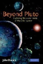 Beyond Pluto: Exploring the Outer Limits of the Solar Systemby: Davies, John - Product Image