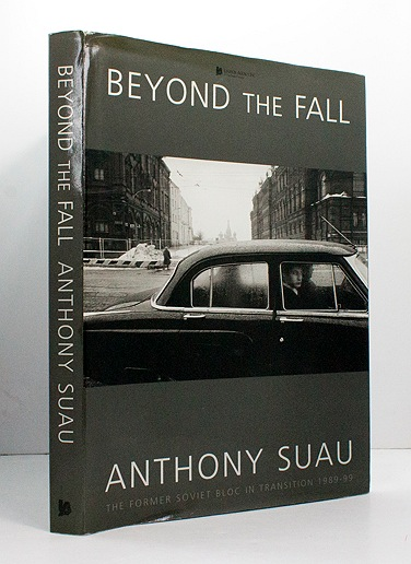 Beyond the Fall: The Former Soviet Bloc in Transition 1989-1999Suau, Anthony - Product Image
