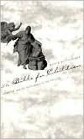 Bible for Children, The: From the Age of Gutenberg to the Presentby: Bottigheimer, Ruth B. - Product Image