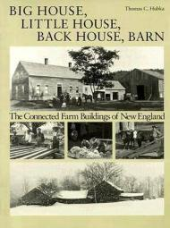 Big House, Little House, Back House, Barn: The Connected Farm Buildings of New Englandby: Hubka, Thomas C. - Product Image