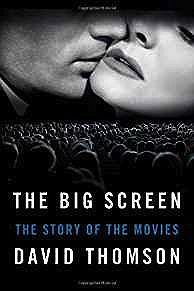 Big Screen, The: The Story of the MoviesThomson, David - Product Image