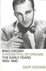 Bing Crosby - A Pocketful of Dreams - Early Years 1903-1940by: Giddins, Gary - Product Image
