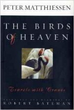 Birds of Heaven, The: Travels with Cranesby: Matthiessen, Peter - Product Image