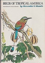 Birds of Tropical Americaby: Skutch, Alexander F. - Product Image