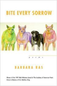 Bite Every Sorrow: PoemsRas, Barbara - Product Image