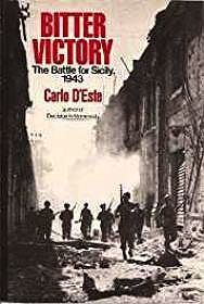Bitter Victory: The Battle for Sicily, 1943D'Este, Carlo - Product Image