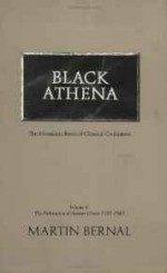 Black Athena: The Afroasiatic Roots of Classical Civilization (The Fabrication of Ancient Greece 1785-1985, Volume 1)by: Bernal, Martin - Product Image