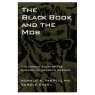 Black Book And The Mob: The Untold Story Of The Control Of Nevada'S Casinosby: Farrell, Ronald A. and Carole Case - Product Image