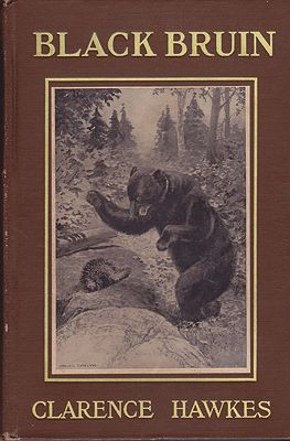 Black Bruin: The Biography of a BearHawkes, Clarence, Illust. by: Charles  Copeland - Product Image