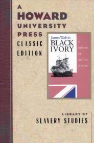 Black Ivory: A History of British Slaveryby: Walvin, James - Product Image