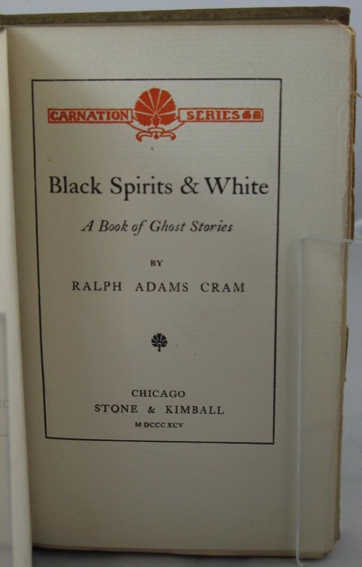 Black Spirits and White: A Book of Ghost Storiesby: Cram, Ralph Adams - Product Image