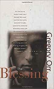 Blessing, The: A Memoir (SIGNED COPY)Orr, Gregory - Product Image