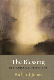 Blessing, The: New and Selected Poemsby: Jones, Richard - Product Image