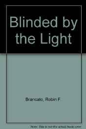 Blinded By the Light (SIGNED COPY)Brancato, Robin F. - Product Image