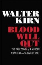 Blood Will Out: The True Story of a Murder, a Mystery, and a Masqueradeby: Kirn, Walter - Product Image