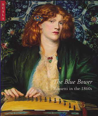 Blue Bower, The: Rossetti in the 1860sSpencer-Longhurst, Paul  - Product Image