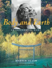 Body and Earth: An Experiential Guideby: Olsen, Andrea - Product Image