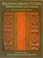 Bolivian Indian Textiles: Traditional Designs and Costumes (Dover Pictorial Archive Series)by: Wasserman, Tamara E. - Product Image