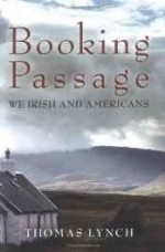 Booking passage: we Irish & Americansby: Lynch, Thomas - Product Image