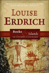 Books and Islands in Ojibwe Countryby: Erdrich, Louise - Product Image