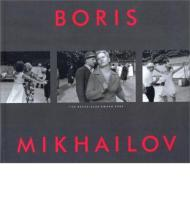 Boris Mikhailov: The Hasselblad Award 2000 [ILLUSTRATED]by: Knape, Gunilla - Product Image