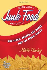 Born With a Junk Food Deficiency: How Flaks, Quacks, and Hacks Pimp the Public Healthby: Rosenberg, Martha - Product Image