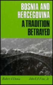 Bosnia and Hercegovina: A Tradition Betrayedby: Donia, Robert J. and John V.A. Fine, Jr. - Product Image