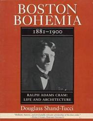 Boston Bohemia: 18811900 Ralph Adams Cram: Life and Architectureby: Shand-Tucci, Douglass - Product Image