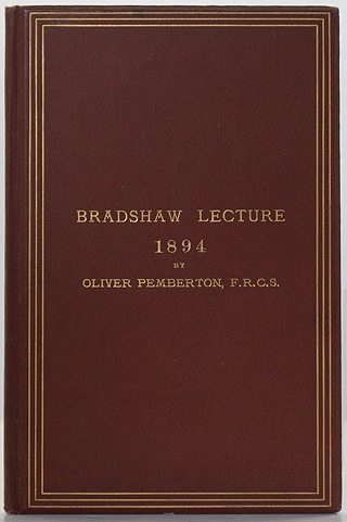 Bradshaw Lecture for 1894: James Syme, Regius Professor of Surgery in the University of Edinburgh, 1833-1869, A Study of His Influence and Authority on the Science and Art of Surgery During that PeriodPemberton, Oliver  - Product Image