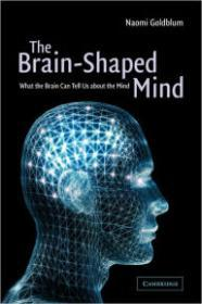 Brain-Shaped Mind, The: What the Brain Can Tell Us About the Mindby: Goldblum, Naomi - Product Image