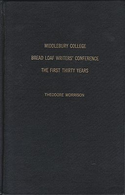 Bread Loaf Writers' Conference: The First Thirty YearsMorrison, Theodore - Product Image