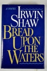 Bread Upon the Watersby: Shaw, Irwin - Product Image