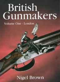 British Gunmakers: London (Vol 1) Brown, Nigel - Product Image