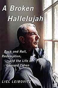 Broken Hallelujah, A: Rock and Roll, Redemption, and the Life of Leonard CohenLeibovitz, Liel - Product Image