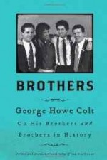 Brothers: George Howe Colt on his brothers and brothers in historyby: Colt, George Howe - Product Image