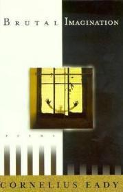 Brutal Imagination: Poems (SIGNED COPY)Eady, Cornelius - Product Image