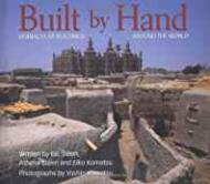 Built by Hand: Vernacular Buildings Around the Worldby: Steen, Bill, Athena Steen, Eiko Komatsu - Product Image