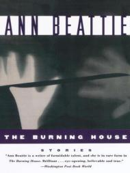 Burning House, The by: Beattie, Ann - Product Image