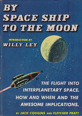 By Space Ship to the MoonCoggins, Jack and Fletcher Pratt, Illust. by: Jack  Coggins - Product Image