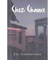 CHEZ CHANCE: A Novelby: Gummerman, Jay - Product Image