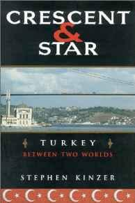 CRESCENT AND STAR: TURKEY BETWEEN TWO WORLDSKinzer, Stephen - Product Image