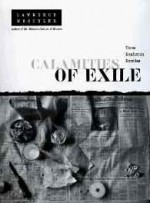 Calamities of Exile: Three Nonfiction Novellasby: Weschler, Lawrence - Product Image