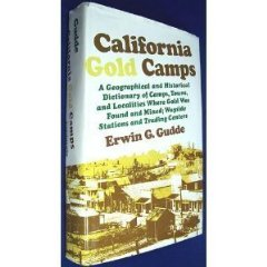 California Gold Camps: A Geographical and Historical Dictionary of Camps, Towns, and Localities Where Gold Was Found and Mined, Wayside Stations and Trading Centersby:  - Product Image
